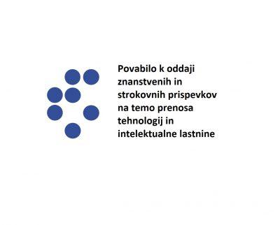 Povabilo k oddaji znanstvenih in strokovnih prispevkov na temo prenosa tehnologij in intelektualne lastnine